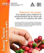 Retención de pases Una opción para mejorar la productividad de la mano de obra en la cosecha de café