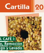 Cartilla 20 Beneficio del café I. Despulpado, remoción de mucilago y lavado