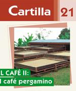 Cartilla 21 beneficio del café II. Secado del café pergamino