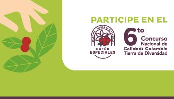 CAFÉS LAVADOS, SEMILAVADOS Y NATURALES PUEDEN PARTICIPAR EN CONCURSO NACIONAL