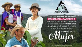 FELIZ DÍA DE LA MUJER, ELLAS SON EL ALMA DE NUESTRA COLOMBIA CAFETERA