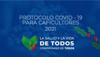 LA FNC ACTUALIZA EL PROTOCOLO COVID-19 PARA CAFICULTORES 2021