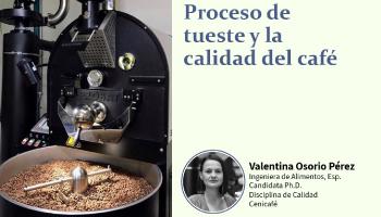 """CONOZCA MÁS SOBRE """"EL PROCESO DE TUESTE Y LA CALIDAD DEL CAFÉ"""""""